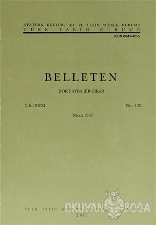 Belleten Sayı: 122 Cilt: 31 - Kolektif - Türk Tarih Kurumu Yayınları