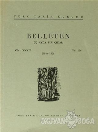 Belleten Sayı: 126 Cilt: 32 - Kolektif - Türk Tarih Kurumu Yayınları