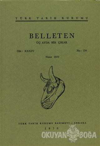 Belleten Sayı: 134 Cilt: 34 - Kolektif - Türk Tarih Kurumu Yayınları