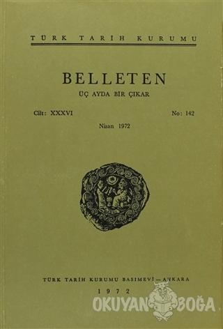 Belleten Sayı: 142 Cilt: 36 - Kolektif - Türk Tarih Kurumu Yayınları