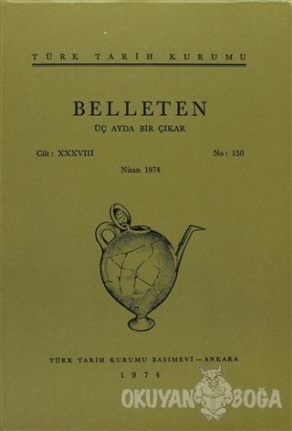 Belleten Sayı: 150 Cilt: 38 - Kolektif - Türk Tarih Kurumu Yayınları