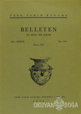 Belleten Sayı: 154 Cilt: 39 - Kolektif - Türk Tarih Kurumu Yayınları