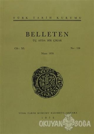 Belleten Sayı: 158 Cilt: 40 - Kolektif - Türk Tarih Kurumu Yayınları