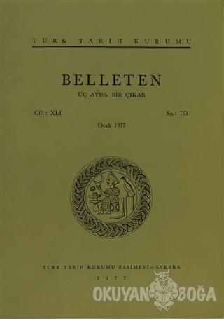 Belleten Sayı: 161 Cilt: 41 - Kolektif - Türk Tarih Kurumu Yayınları