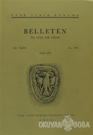 Belleten Sayı: 169 Cilt: 43 - Kolektif - Türk Tarih Kurumu Yayınları