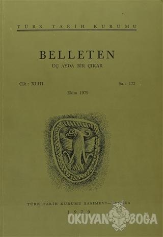 Belleten Sayı: 172 Cilt: 43 - Kolektif - Türk Tarih Kurumu Yayınları