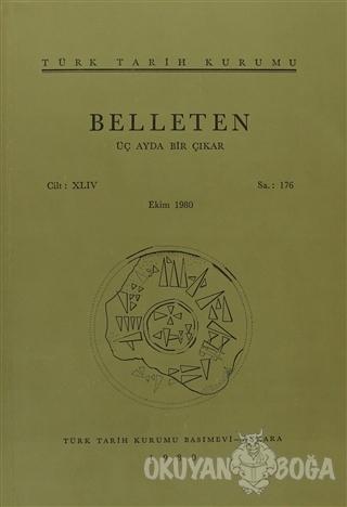 Belleten Sayı: 176 Cilt: 44 - Kolektif - Türk Tarih Kurumu Yayınları