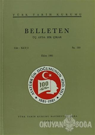 Belleten Sayı: 180 Cilt: 45/2 - Kolektif - Türk Tarih Kurumu Yayınları