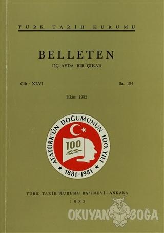 Belleten Sayı: 184 Cilt: 46 - Kolektif - Türk Tarih Kurumu Yayınları