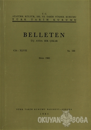 Belleten Sayı: 188 Cilt : 47 - Kolektif - Türk Tarih Kurumu Yayınları