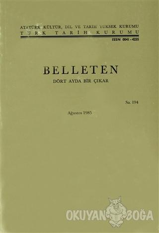 Belleten Sayı: 194 Cilt: 49 - Kolektif - Türk Tarih Kurumu Yayınları