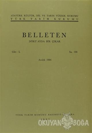 Belleten Sayı: 198 Cilt: 50 - Kolektif - Türk Tarih Kurumu Yayınları