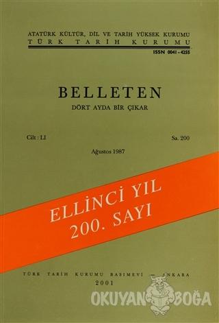 Belleten Sayı: 200 Cilt: 51 - Kolektif - Türk Tarih Kurumu Yayınları