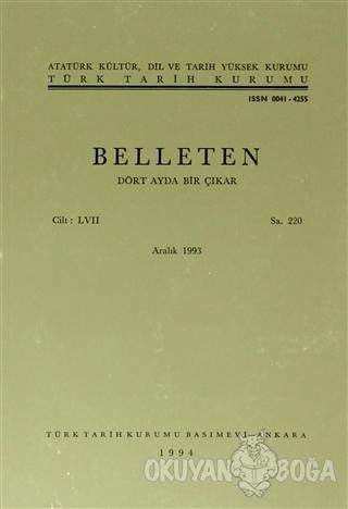 Belleten Sayı: 220 Cilt: 57 - Kolektif - Türk Tarih Kurumu Yayınları