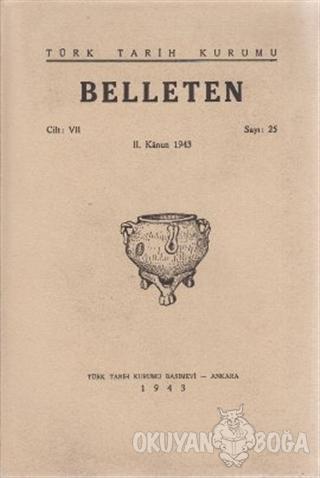 Belleten Sayı: 25 Cilt: 7 - Kolektif - Türk Tarih Kurumu Yayınları