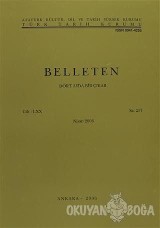 Belleten Sayı: 257 Cilt: 70 - Kolektif - Türk Tarih Kurumu Yayınları