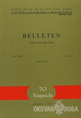 Belleten Sayı: 261 Cilt: 71 - Kolektif - Türk Tarih Kurumu Yayınları