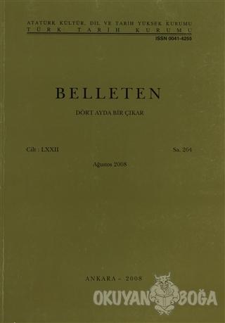 Belleten Sayı: 264 Cilt: 72 - Kolektif - Türk Tarih Kurumu Yayınları