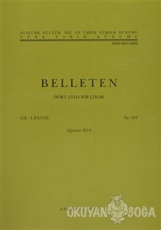 Belleten Sayı: 282 Cilt: 78 - Kolektif - Türk Tarih Kurumu Yayınları
