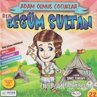 Ben Begüm Sultan - Adam Olmuş Çocuklar Serisi