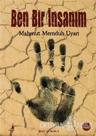 Ben Bir İnsanım - Mahmut Memduh Uyan - Alter Yayıncılık
