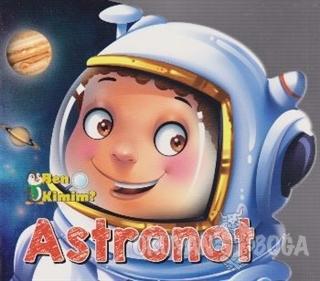 Ben Kimim? - Astronot