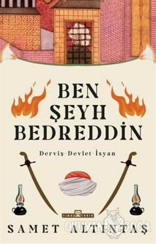 Ben Şeyh Bedreddin - Samet Altıntaş - Timaş Yayınları