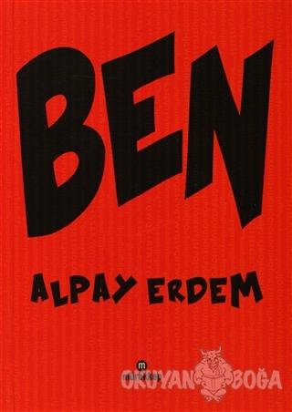 Ben - Alpay Erdem - Mürekkep Basın Yayın