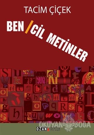 Bencil Metinler - Tacim Çiçek - Ozan Yayıncılık