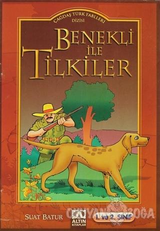 Benekli ile Tilkiler - Suat Batur - Altın Kitaplar