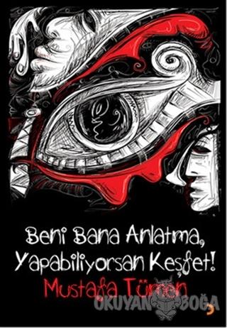 Beni Bana Anlatma, Yapabiliyorsan Keşfet! - Mustafa Tümen - Cinius Yay