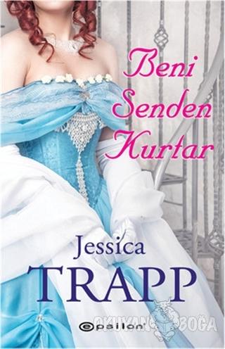 Beni Senden Kurtar - Jessica Trapp - Epsilon Yayınevi