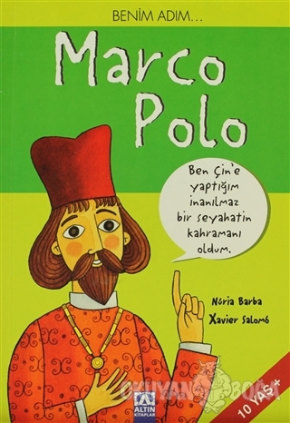 Benim Adım... Marco Polo - Nuria Barba - Altın Kitaplar