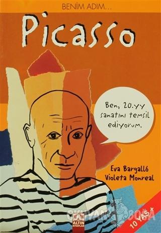 Benim Adım... Picasso - Meritxell Marti - Altın Kitaplar