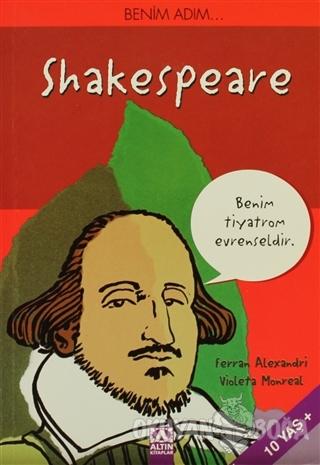 Benim Adım... Shakespeare - Ferran Alexandri - Altın Kitaplar