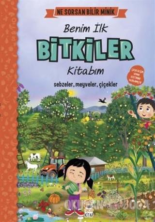 Benim İlk Bitkiler Kitabım - Ne Sorsan Bilir Minik (Ciltli) M. Sacide