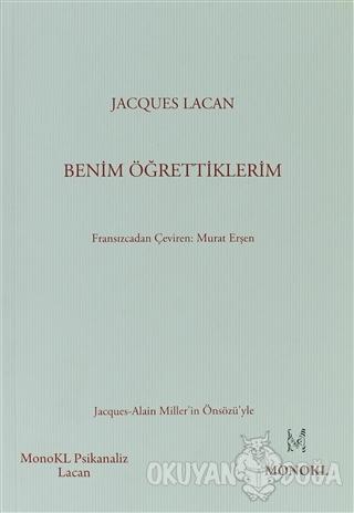 Benim Öğrettiklerim - Jacques Lacan - MonoKL
