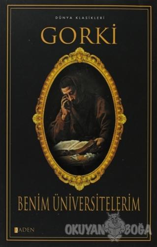 Benim Üniversitelerim - Maksim Gorki - Aden Yayıncılık