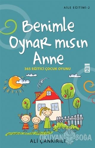 Benimle Oynar Mısın Anne - Ali Çankırılı - Timaş Yayınları