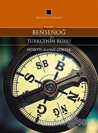 Bensenog - Türkçenin Ruhu - Hüseyin Rahmi Göktaş - Külliyat Yayınları
