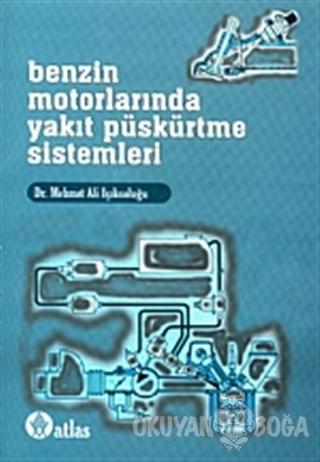 Benzin Motorlarında Yakıt Püskürtme Sistemleri