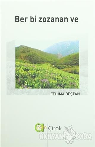 Ber Bi Zozanan Ve - Fehima Deştan - Aram Yayınları