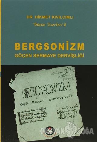 Bergsonizm Göçen Sermaye Dervişliği - Hikmet Kıvılcımlı - Sosyal İnsan