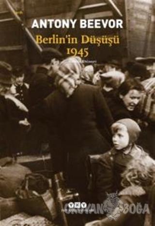 Berlin'in Düşüşü 1945 - Antony Beevor - Yapı Kredi Yayınları