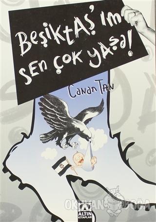 Beşiktaş'ım Sen Çok Yaşa! - Canan Tan - Altın Kitaplar