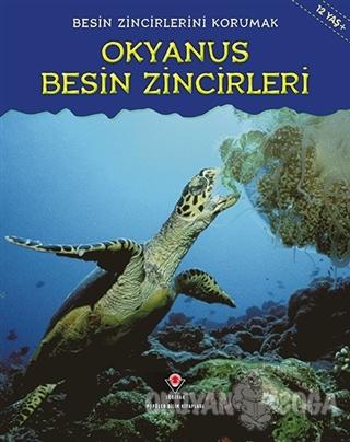 Besin Zincirlerini Korumak Okyanus Besin Zincirleri - Heidi Moore - TÜ