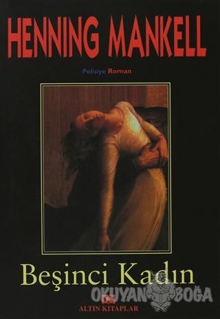 Beşinci Kadın - Henning Mankell - Altın Kitaplar