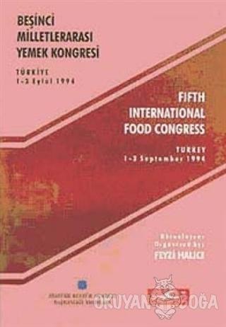 Beşinci Milletlerarası Yemek Kongresi Bildirileri (Türkiye 1-3 Eylül 1994)