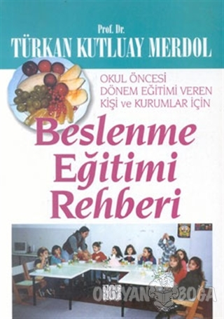 Beslenme Eğitimi Rehberi - Türkan Kutluay Merdol - Özgür Yayınları