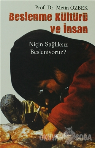 Beslenme Kültürü ve İnsan - Metin Özbek - Alter Yayıncılık